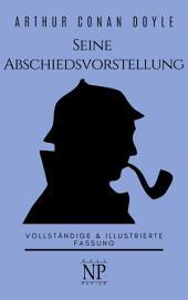 Sherlock Holmes – Seine Abschiedsvorstellung und andere Detektivgeschichten: Vollständige & Illustrierte Fassung, Ausgabe 2