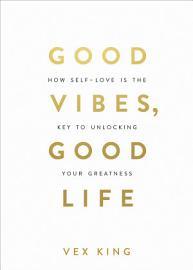 Good Vibes  Good Life