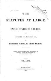 United States Statutes at Large: Containing the Laws and Concurrent Resolutions ... and Reorganization Plan, Amendment to the Constitution, and Proclamations, Volume 26