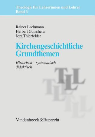 Kirchengeschichtliche Grundthemen PDF