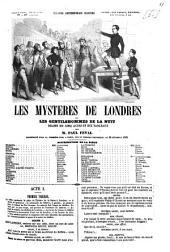 Les mystères de Londres ou Les gentilshommes de la nuit: Drame en cinq actes et dix tableaux. Par Paul Féval