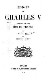 Histoire de Charles V., surnommé le Sage, Roi de France. Deuxième édition