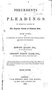 Precedents of Pleadings in Personal Actions in the Superior Courts of Common Law: With Notes, and an Appendix of Recent Statutes and General Rules Relating to Pleading