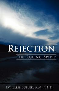 Rejection  the Ruling Spirit Book