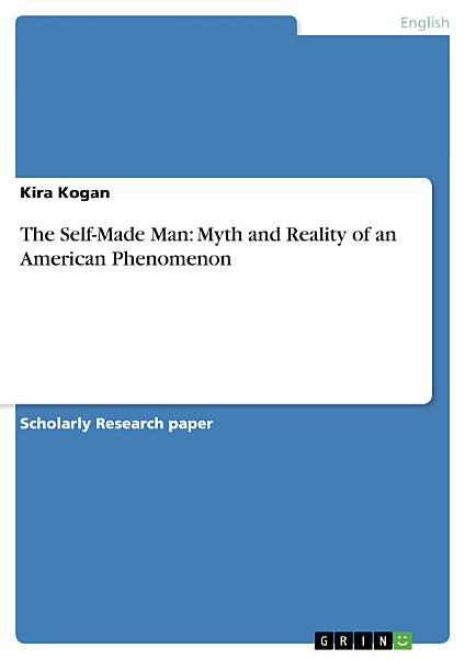 Download The Self Made Man  Myth and Reality of an American Phenomenon Book