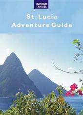 Adventure Guide St. Lucia 2007
