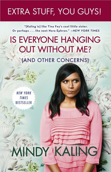 Download Is Everyone Hanging Out Without Me   And Other Concerns  Enhanced Edition  Book