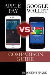 Apple Pay Vs. Google Wallet: Comparison Guide