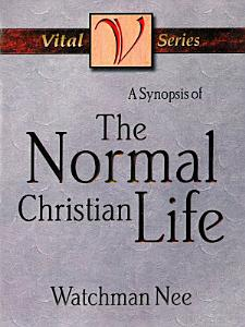 A Synopsis of the Normal Christian Life Book