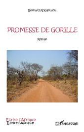 Promesse de gorille: Roman