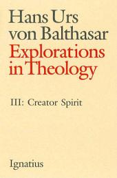 Explorations in Theology, Vol. 3: Creator Spirit