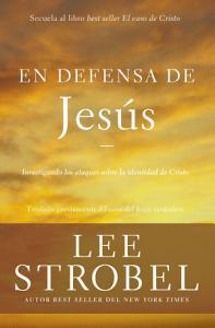 En defensa de Jesús, Lee Strobel