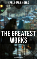 The Greatest Works of Earl Derr Biggers  Illustrated Edition  PDF