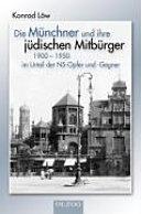 Die M  nchner und ihre j  dischen Mitb  rger 1900 1950 PDF