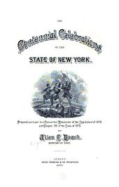 The Centennial Celebrations of the State of New York: Prepared Pursuant to a Concurrent Resolution of the Legislature of 1878, and Chapter 391 of the Laws of 1879