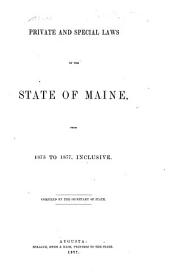Private and Special Laws of the State of Maine, from 1875 to 1875, Inclusive