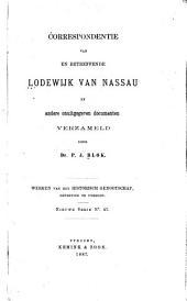 Correspondentie van en betreffende Lodewijk van Nassau en andere onuitgegeven documenten