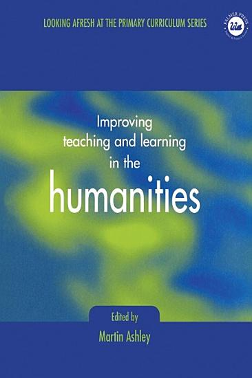 Improving Teaching and Learning in the Humanities PDF