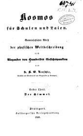 Kosmos für schuleh und laien: Gemeinfasslicher abriss der physischen weltbeschreibung nach Alexander von Humboldts gesichtspunkten