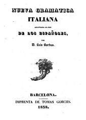 Nueva gramática italiana: adaptada al uso de los españoles