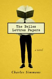 The Belles Lettres Papers: A Novel
