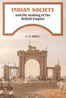 Indian Society and the Making of the British Empire PDF