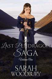 The Last Pendragon Saga Volume 1: The Last Pendragon/The Pendragon's Blade/Song of the Pendragon