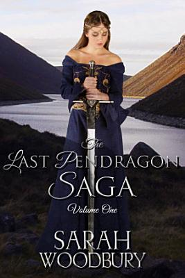 The Last Pendragon Saga Volume 1  The Last Pendragon The Pendragon s Blade Song of the Pendragon