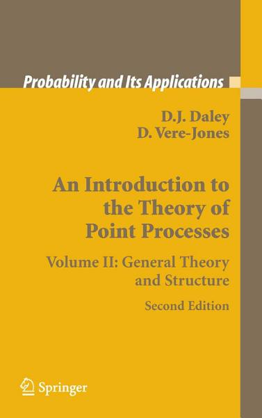 An Introduction To The Theory Of Point Processes Elementary Theory And Methods