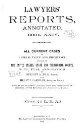 Lawyers' Reports Annotated: Volume 24
