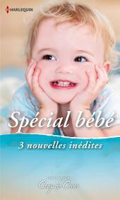 Spécial Bébé: 3 nouvelles inédites