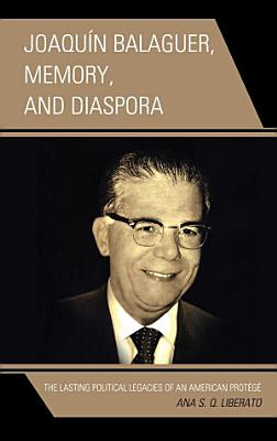 Joaqu  n Balaguer  Memory  and Diaspora PDF