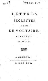 Lettres secrettes de Mr. de Voltaire