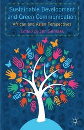 Sustainable Development and Green Communication: African and Asian Perspectives