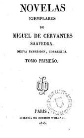 Novelas ejemplares de ---: Nueva impresion, corregida, Volumen 1