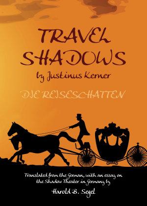 Travel Shadows by Justinus Kerner