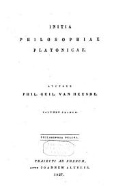 Initia philosophiae platonicae: Part 1