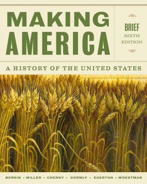 Making America  A History of the United States  Brief PDF