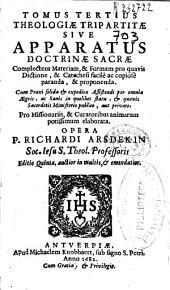 Tomus tertius Theologiae tripartitae sive Apparatus Doctrinae Sacrae: complectens materiam, [et] formam pro quavis dictione ...