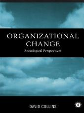 Organisational Change: Sociological Perspectives