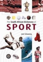 The South African Dictionary of Sport PDF