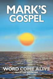 Mark's Gospel: Word Come Alive