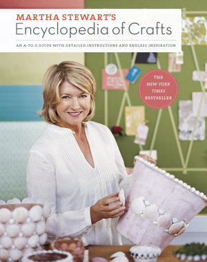 Martha Stewart s Encyclopedia of Crafts PDF