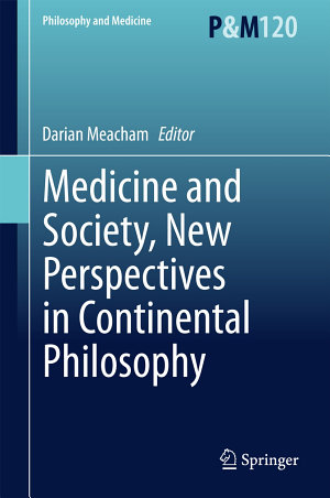 Medicine and Society  New Perspectives in Continental Philosophy
