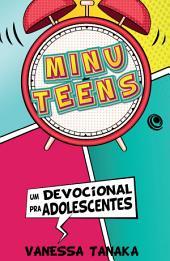 Minuteens: Um Devocional Pra Adolescentes