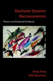 Stochastic Dynamic Macroeconomics : Theory and Empirical Evidence: Theory and Empirical Evidence