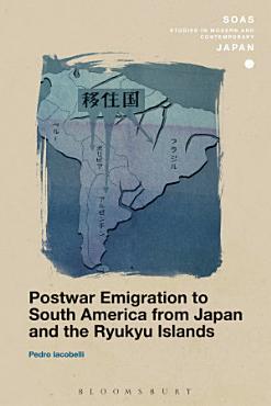 Postwar Emigration to South America from Japan and the Ryukyu Islands PDF