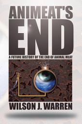 Animeat's End: A Future History of the End of Animal Meat