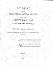 Essay on the superstitions, customs, and arts common to the Ancient Egyptians, Abyssinians, and Ashantees