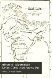 History of India from the Earliest Times to the Present Day: For the Use of Students and Colleges, Volume 1